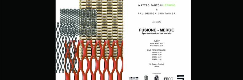 Matteo Fantoni News - FUSIONE-MERGE Sperimentazioni del metallo