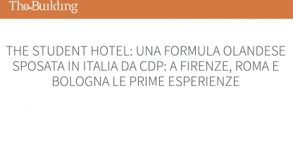 The Student Hotel: una formula olandese sposata in Italia da CDP: a Firenze, Roma e Bologna le prime esperienze